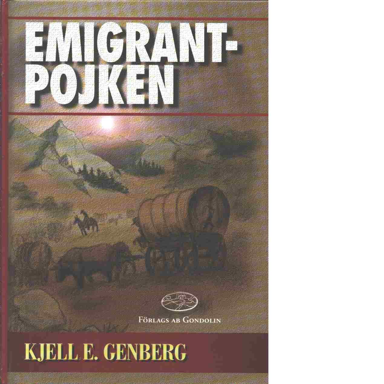 Emigrantpojken : ungdomsbok - Genberg, Kjell E.