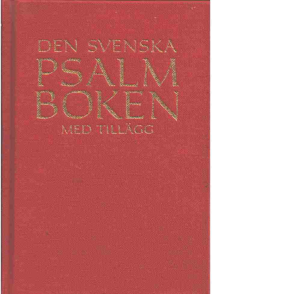 Den svenska psalmboken [Musiktryck] - Red. Evangeliska fosterlandsstiftelsen