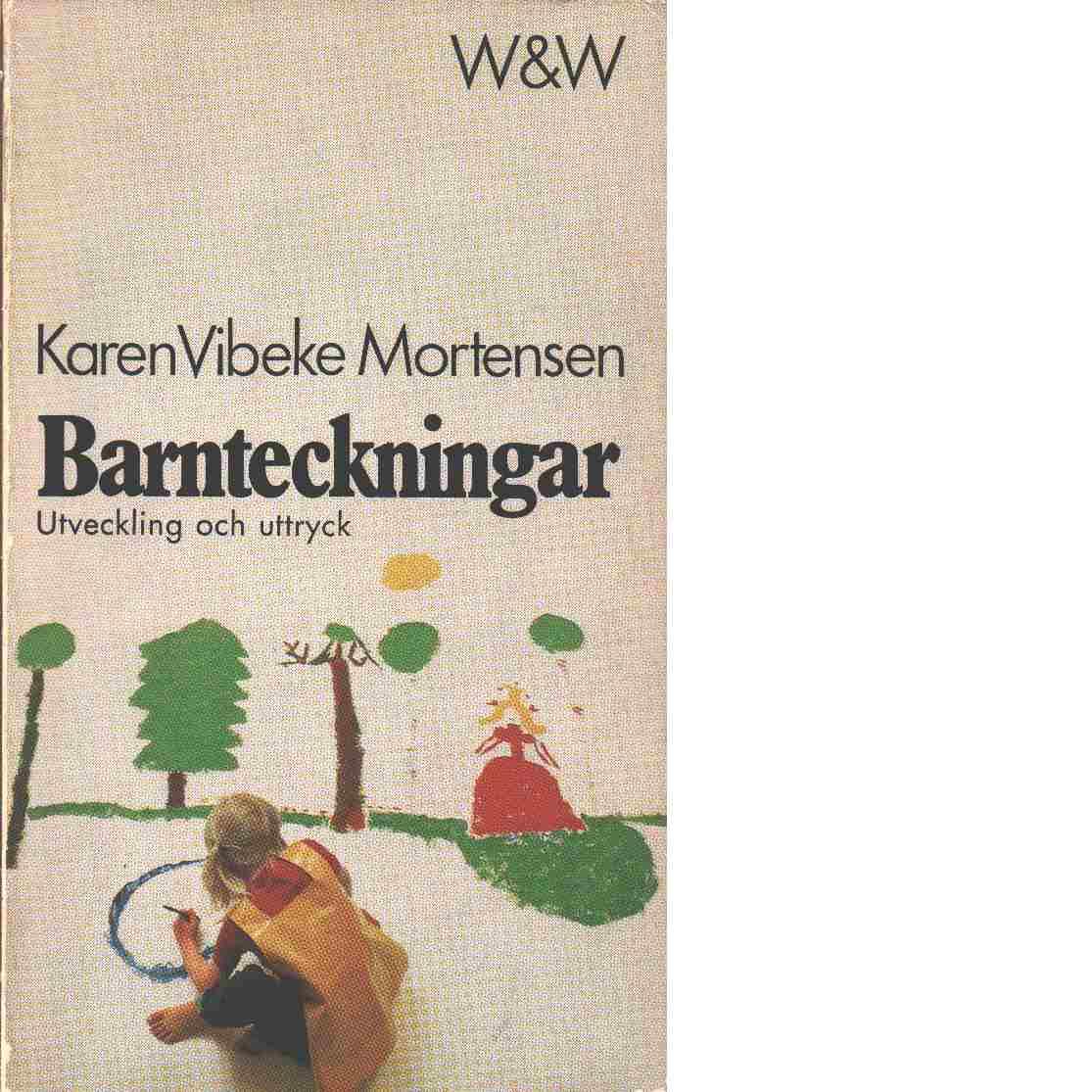 Barnteckningar : utveckling och uttryck - Mortensen, Karen Vibeke