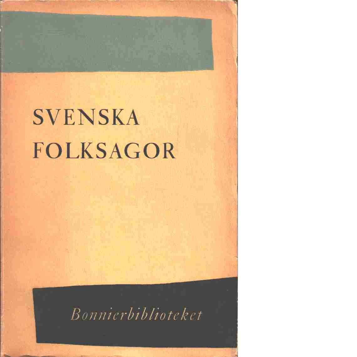 Svenska folksagor i urval och med inledning av Jan-Öjvind Swahn - Red. Swahn, Jan-Öjvind