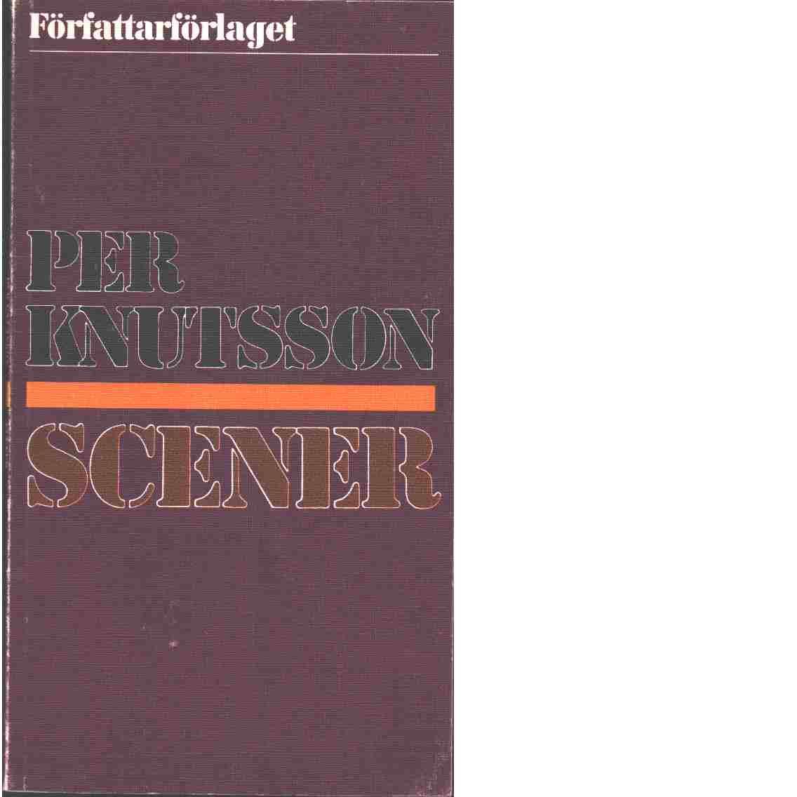 Scener. - Knutsson, Per