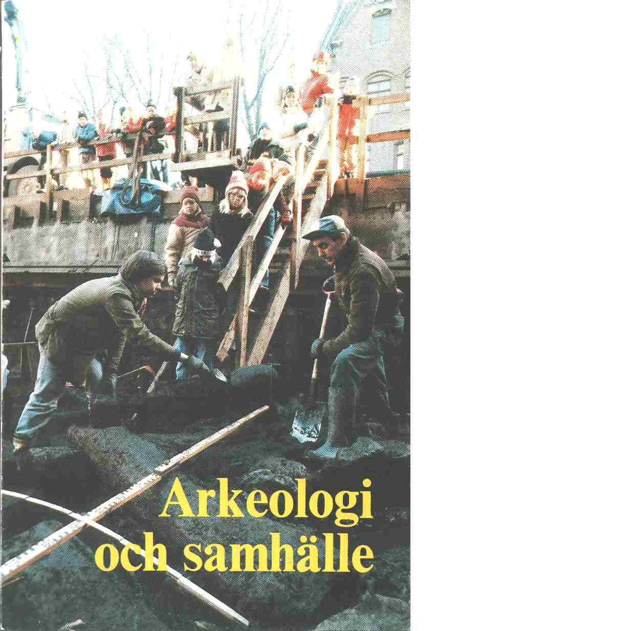 Arkeologi och samhälle - Red. Skånes hembygdsförbund