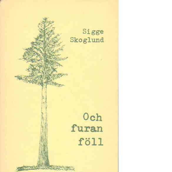 Och furan föll - Skoglund, Sigge