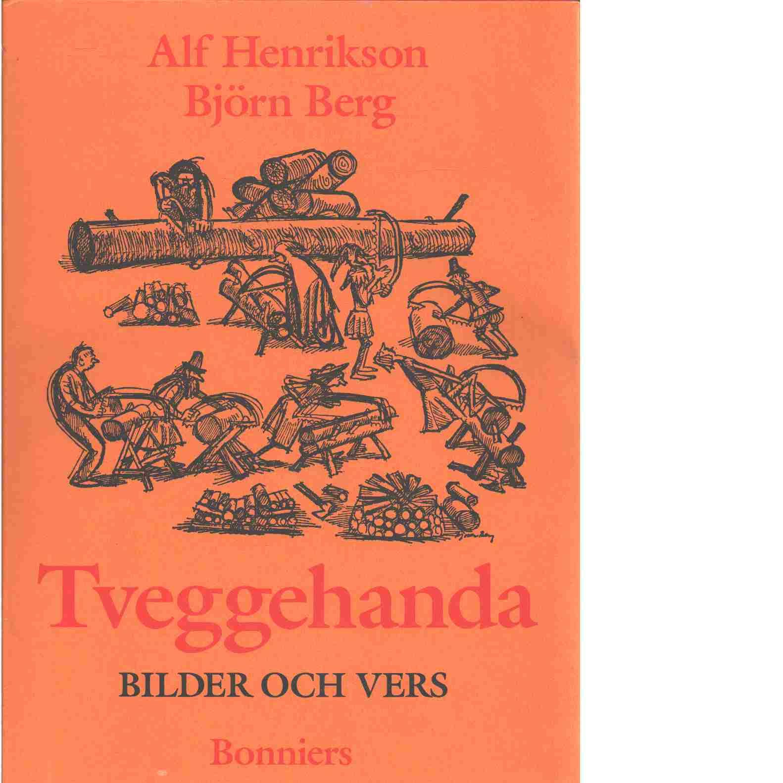 Tveggehanda : bilder och vers - Henrikson, Alf och Berg, Björn