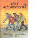 Bert och brorsorna - Jacobsson, Anders,  Olsson, Sören,  och Härdin, Sonja