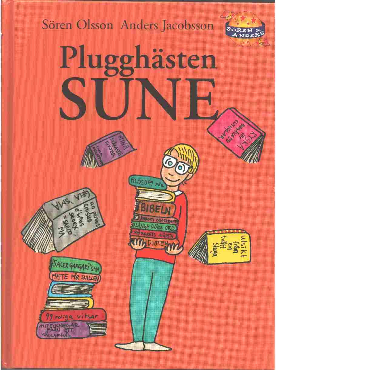 Plugghästen Sune - Jacobsson, Anders,  och Olsson, Sören
