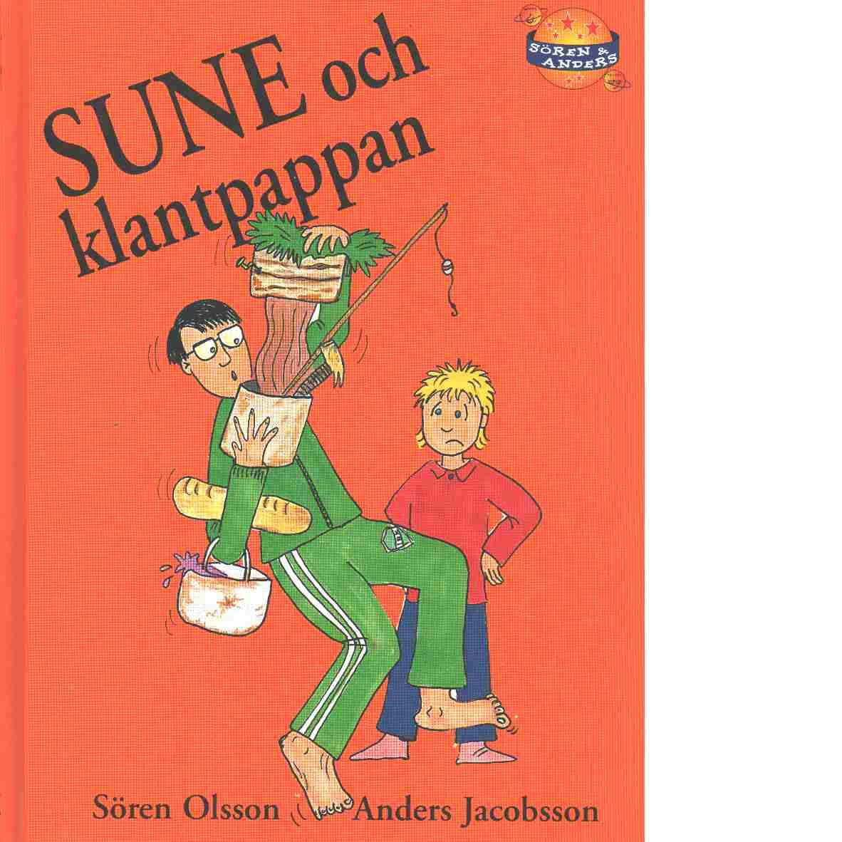 Sune och klantpappan - Jacobsson, Anders,  och Olsson, Sören