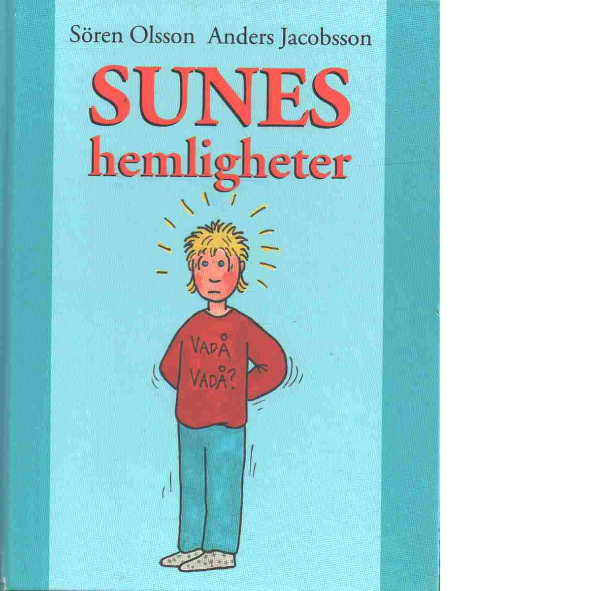 Sunes hemligheter - Jacobsson, Anders,  och Olsson, Sören