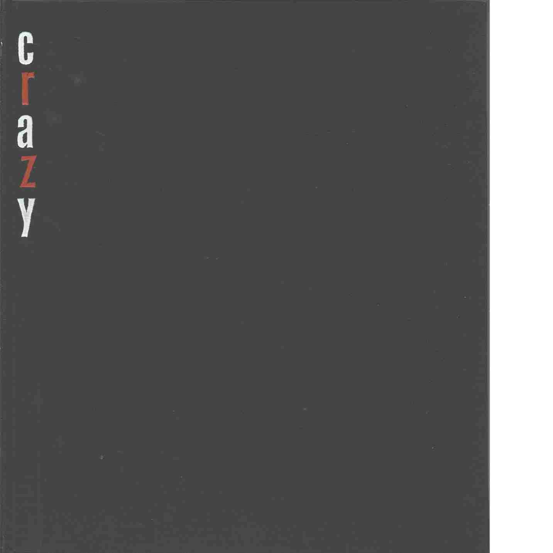 Crazy : i teckningar och text från OA till Hin - Red. Hentzel, Roland