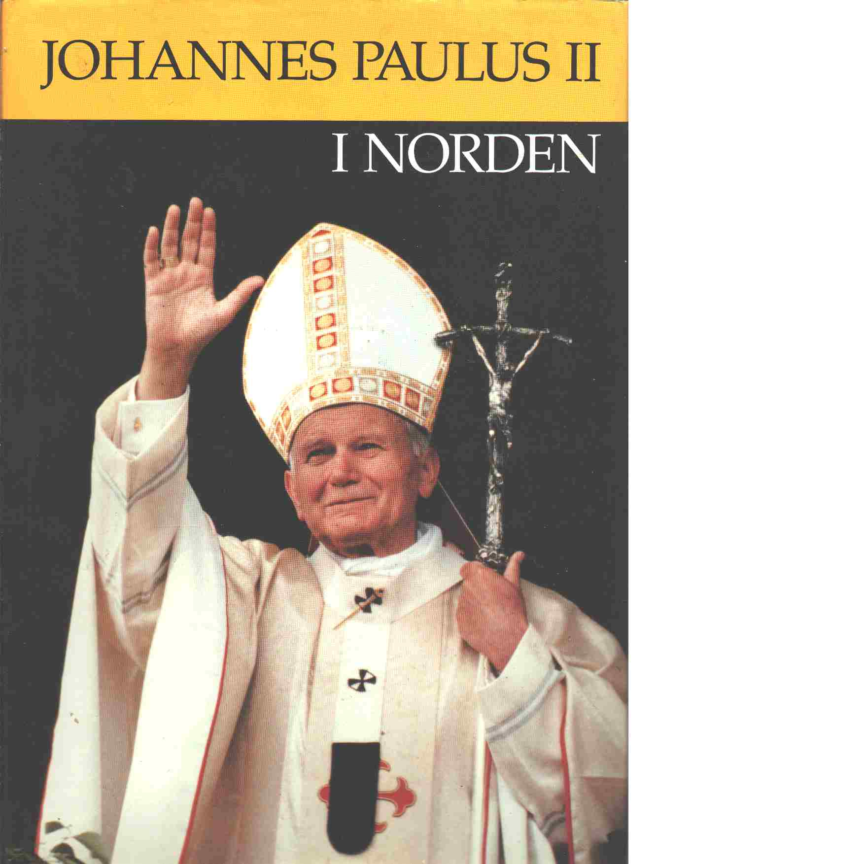 Johannes Paul II i Norden - Red. Joynt, Unni Klepper och Folkegård, Jan