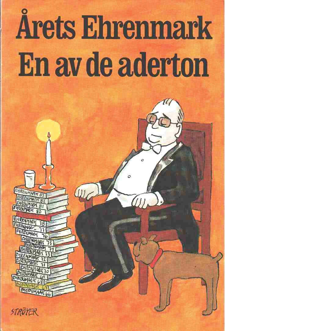 En av de aderton: [årets Ehrenmark] - Ehrenmark, Torsten