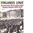 Finlands linje : kommentar till ett okänt folks okända historia 1904-1975 - Haavikko, Paavo
