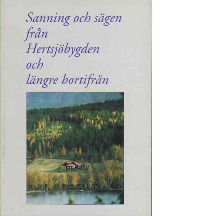 Sanning och sägen från hertsjöbygden och längre bortifrån - Red.
