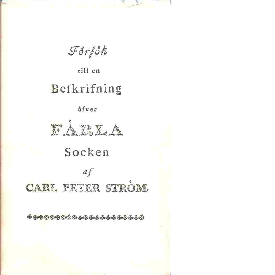 Försök till en beskrifning öfver Färla socken - Ström, Carl Petter