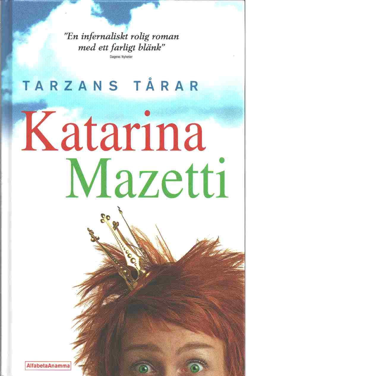 Tarzans tårar - Mazetti, Katarina