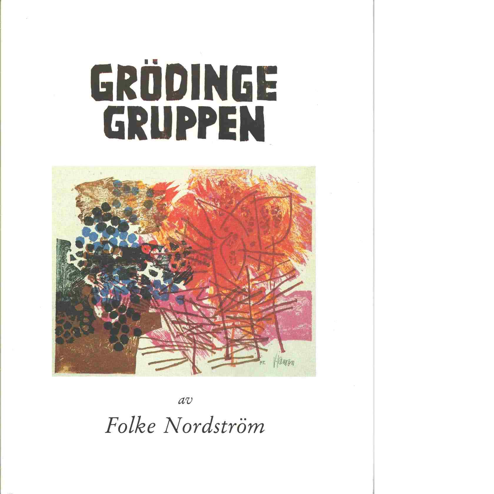 Grödingegruppen 1958-1988 : ett stycke svensk grafikhistoria - Nordström, Folke