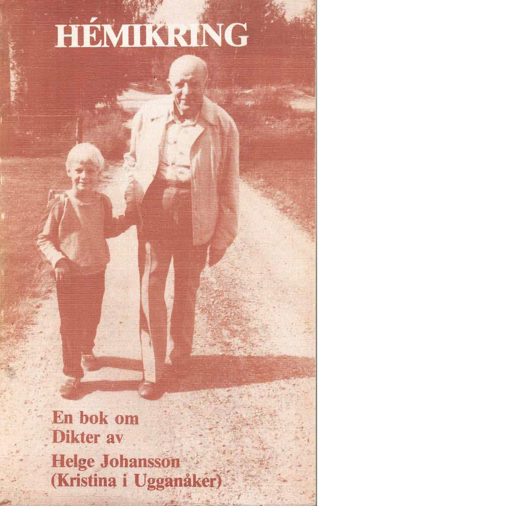 Hémikring : en bok om : dikter - Johansson, Helge