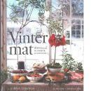 Vintermat : höstkalas, blommor, julfester - Töringe, Sanna