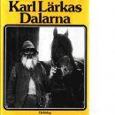 Karl Lärkas Dalarna - Lärka, Karl,   och  Jonsson, Sune