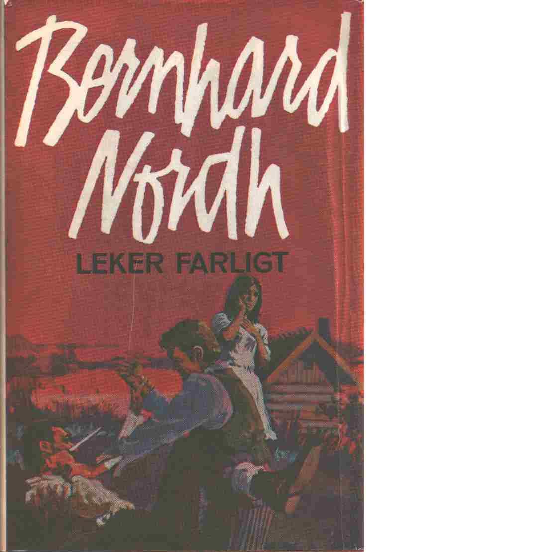 Leker farligt - Nordh, Bernhard