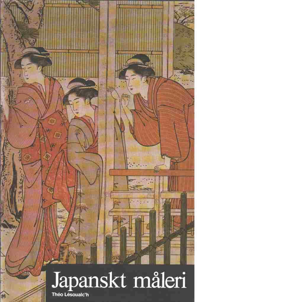 Konstens världshistoria. 25, Japanskt måleri - Red. Schaeffner, Claude  och Lésoualc'h, Théo