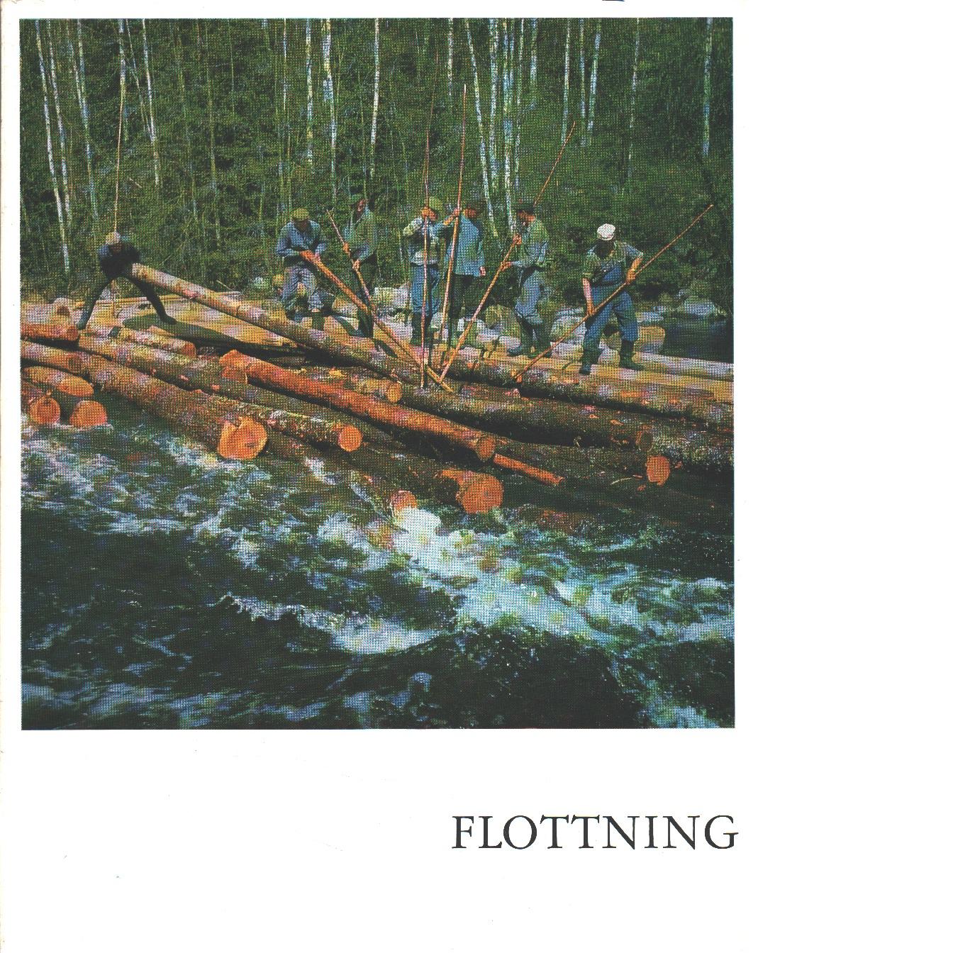 Flottning : en bok om flottning i hasselavattendragen - Lindström, Oscar, Bilder: Mickelsson, Hilding
