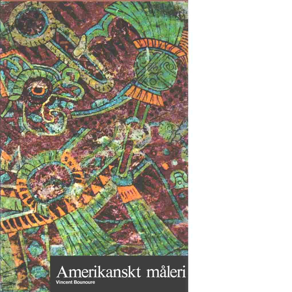 Amerikanskt måleri  Konstens världshistoria. 27 - Red. Schaeffner, Claude  och Bounoure, Vincent