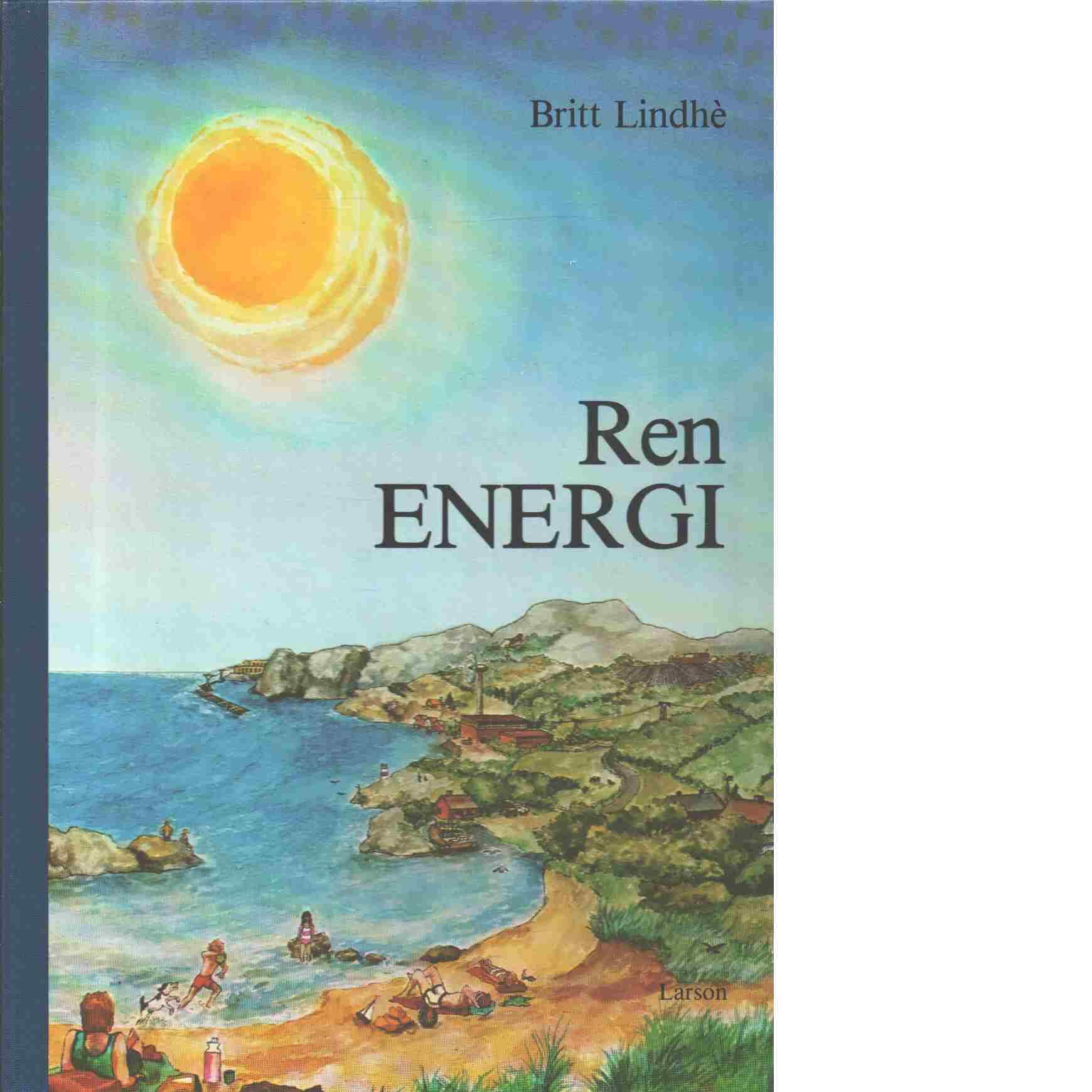 Ren energi - Lindhè, Britt och Danielson, Jan