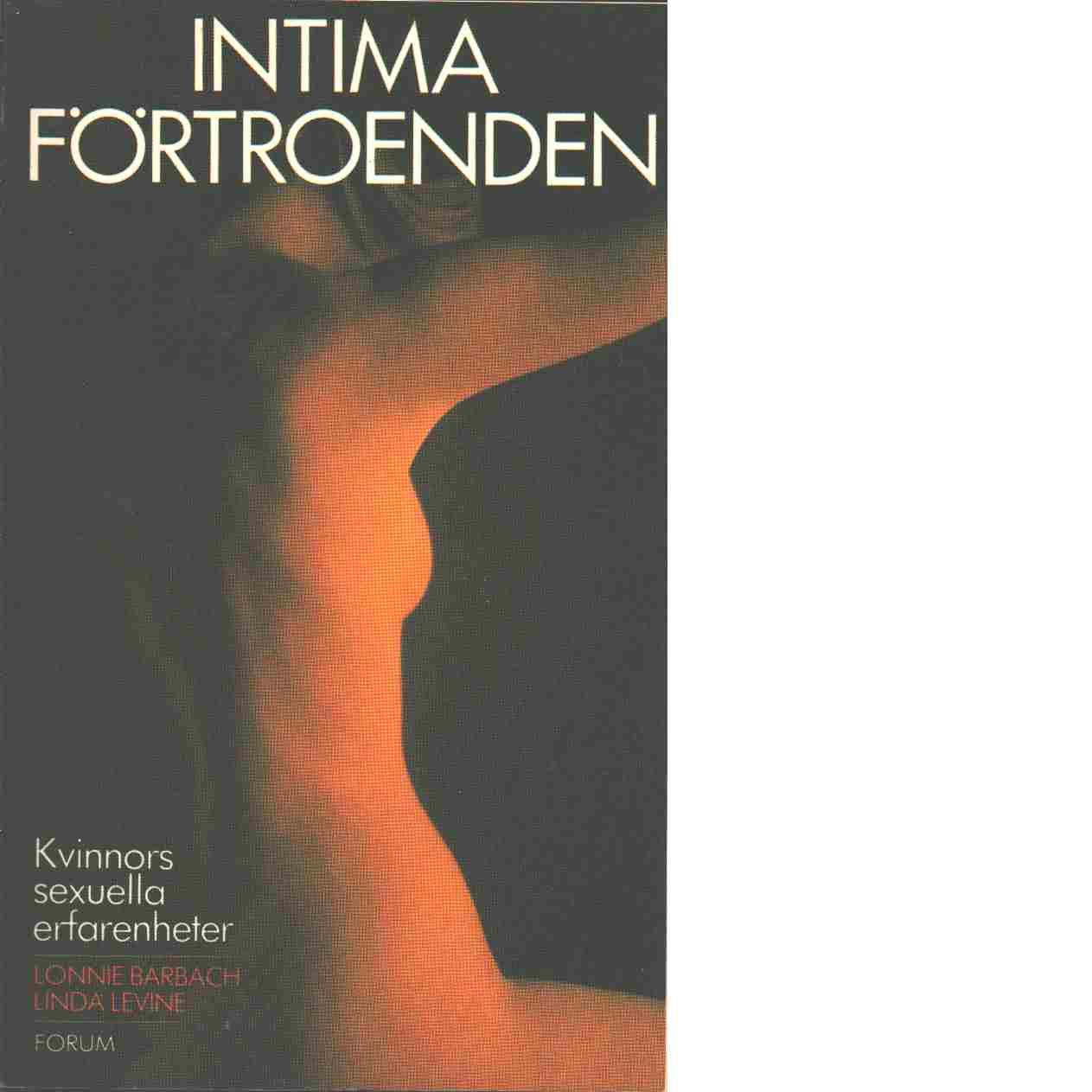 Intima förtroenden : kvinnors sexuella erfarenheter - Barbach, Lonnie och Levine, Linda