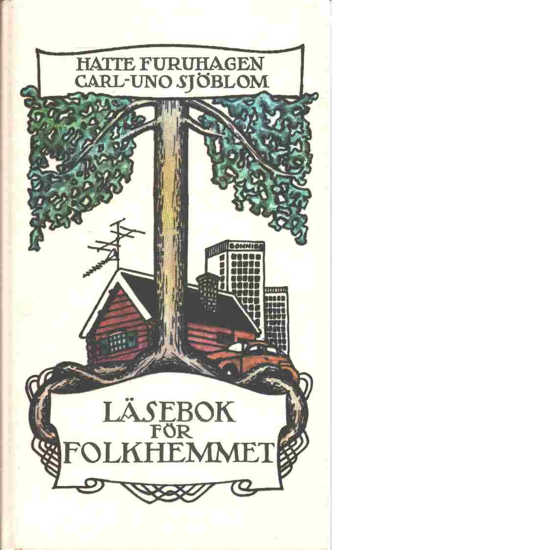 Läsebok för folkhemmet - Furuhagen, Hans och Sjöblom, Carl-Uno