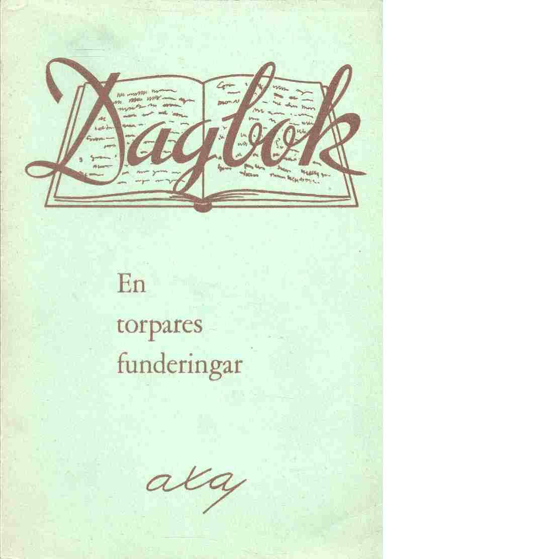 En torpares funderingar : [dagbok] - Andersson, Axel
