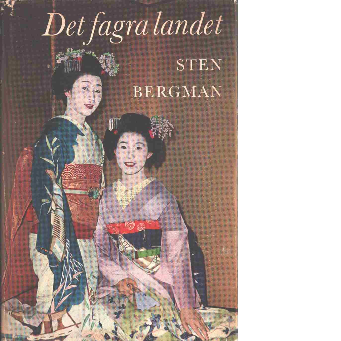 Det fagra landet : strövtåg i Japan - Bergman, Sten
