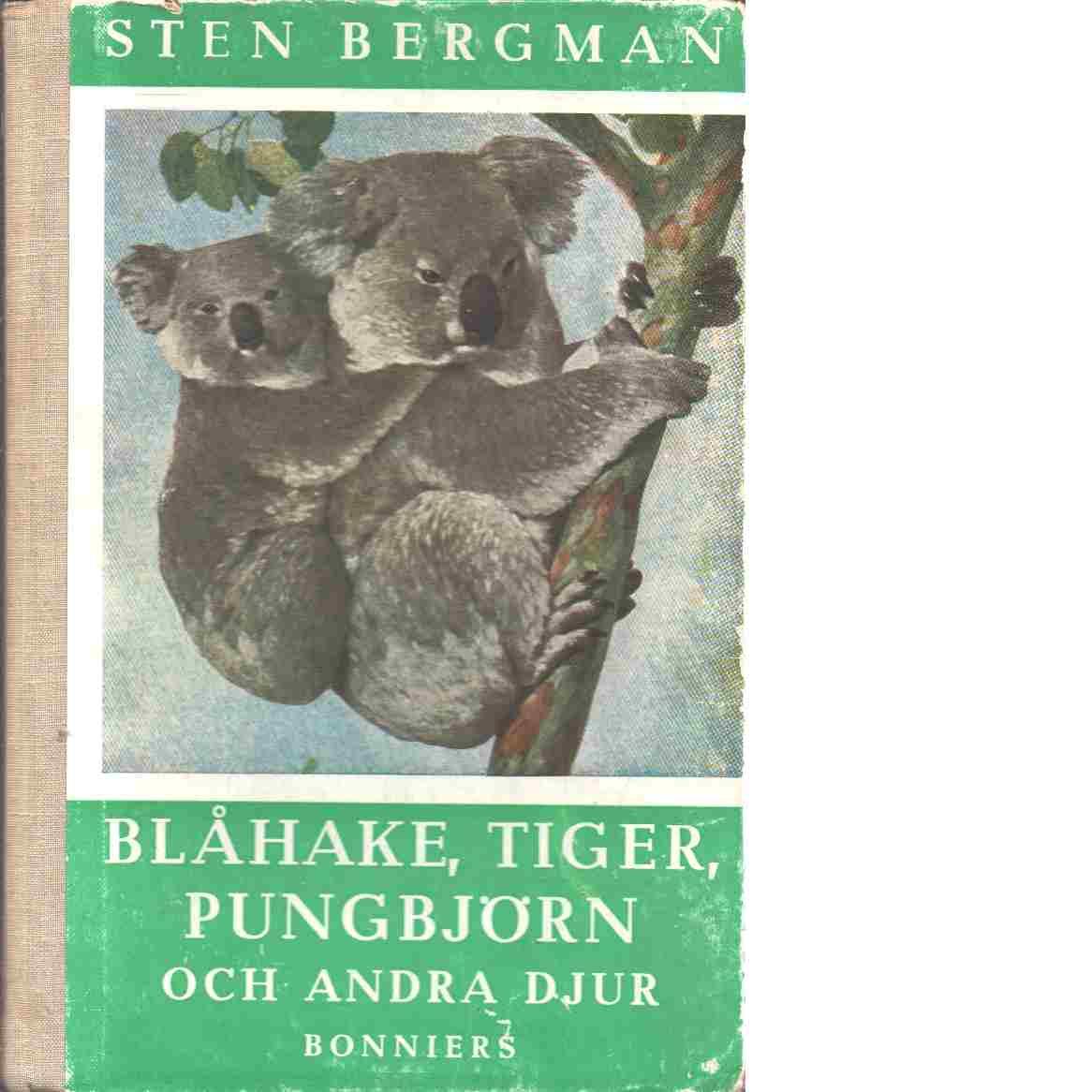 Blåhake, tiger, pungbjörn och andra djur - Bergman, Sten