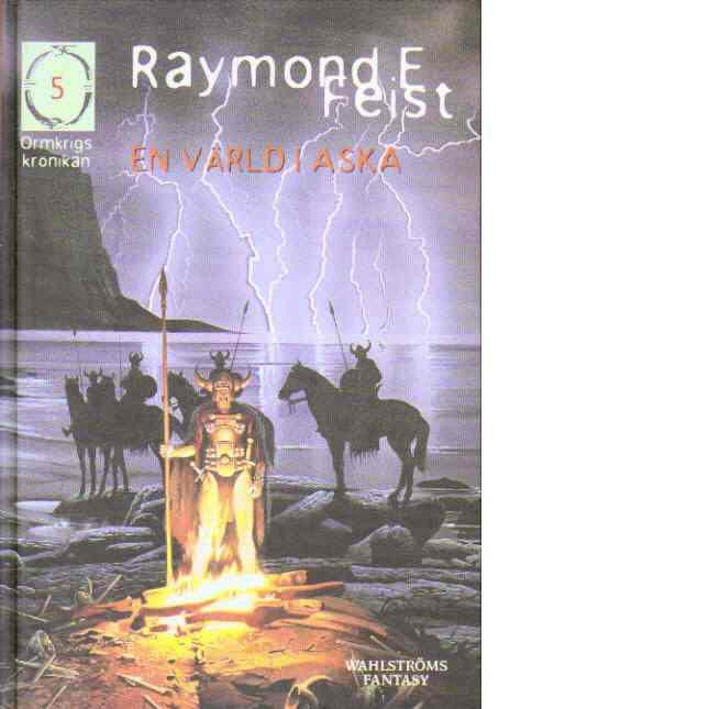 Ormkrigskrönikan. 5, En värld i aska - Feist, Raymond E.
