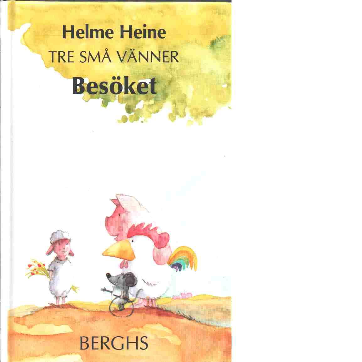 Tre små vänner : Besöket - Heine, Helme