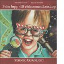 Från lupp till elektronmikroskop - Aust, Siegfried och Nyncke, Helge