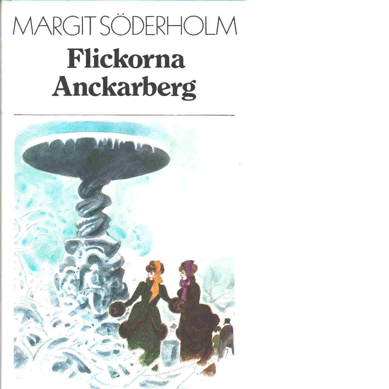 Flickorna Anckarberg : en Hellestaroman - Söderholm, Margit