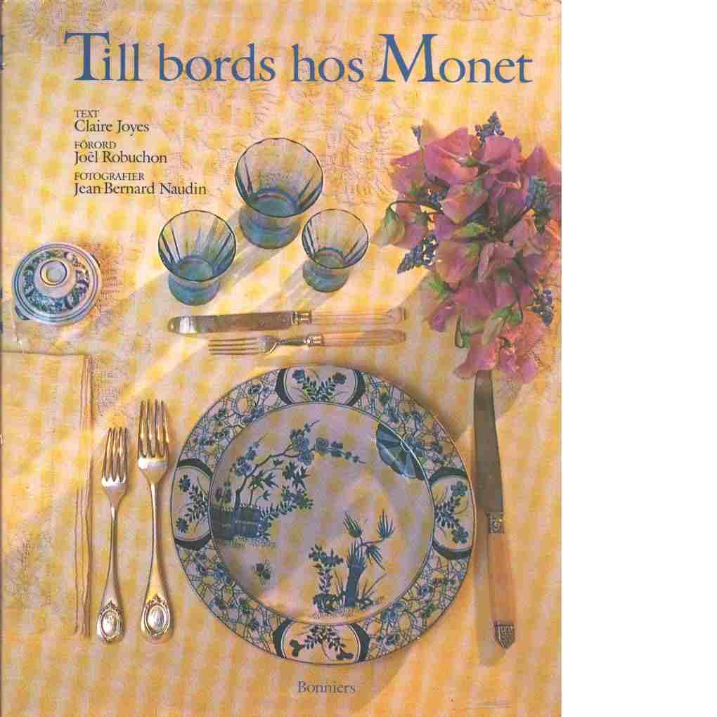 Till bords hos Monet - Joyes, Claire