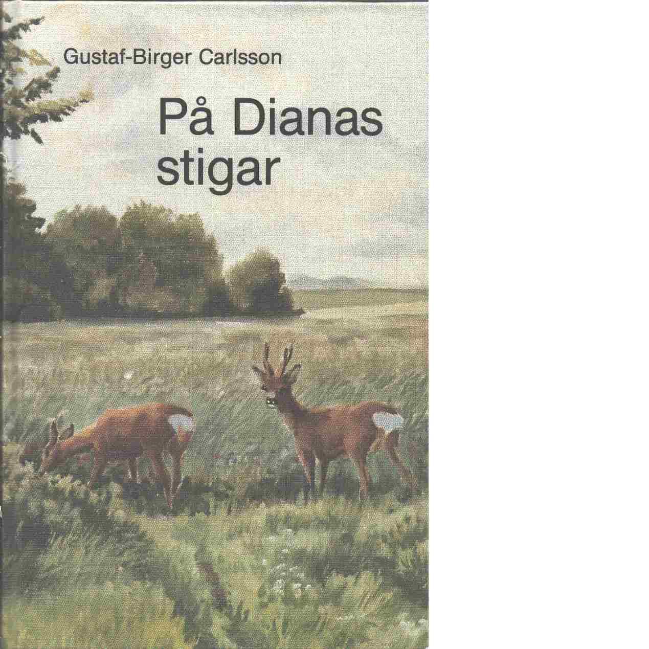 På Dianas stigar - Carlsson, Gustaf-Birger