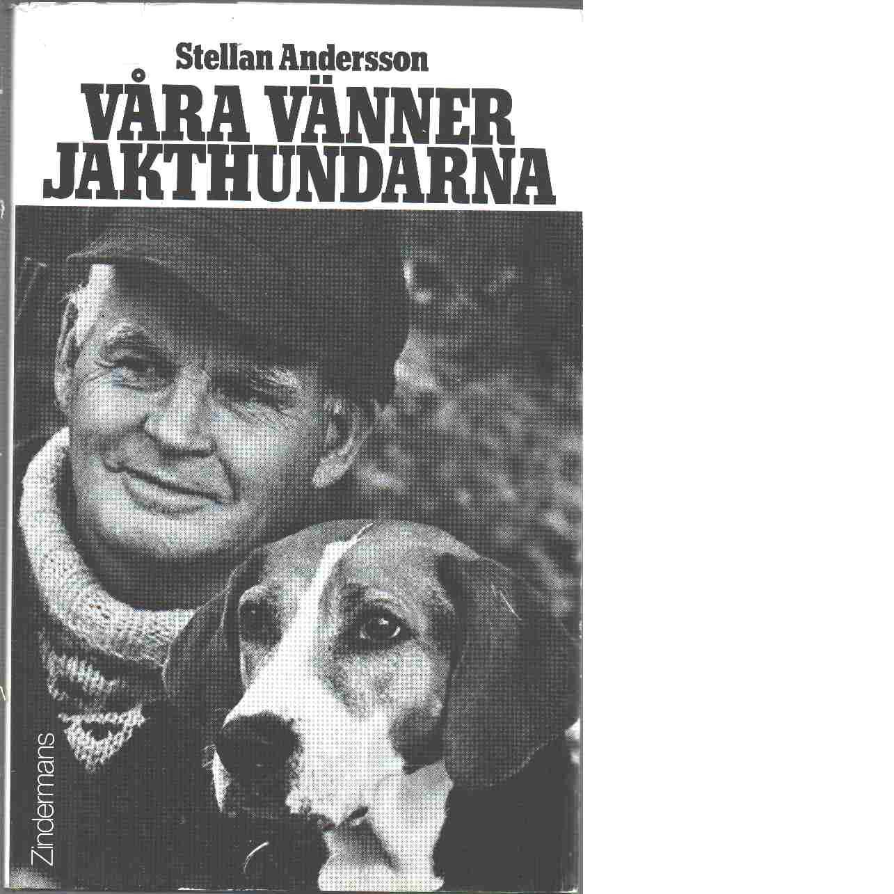 Våra vänner jakthundarna - Andersson, Stellan