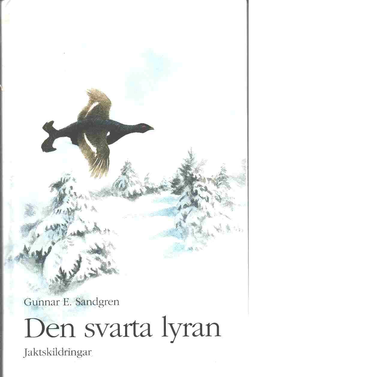 Den svarta lyran : jaktskildringar - Sandgren, Gunnar E.