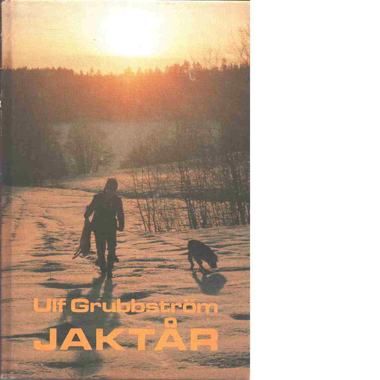 Jaktår - Grubbström, Ulf
