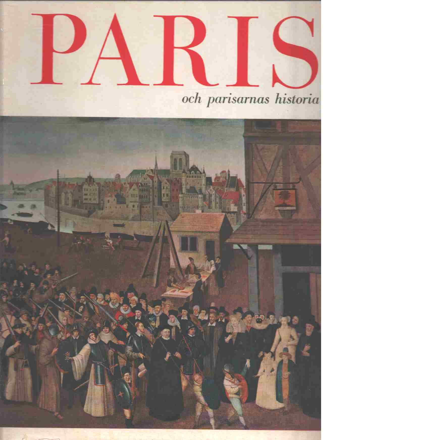 Paris och parisarnas historia - Red. Laffont, Robert
