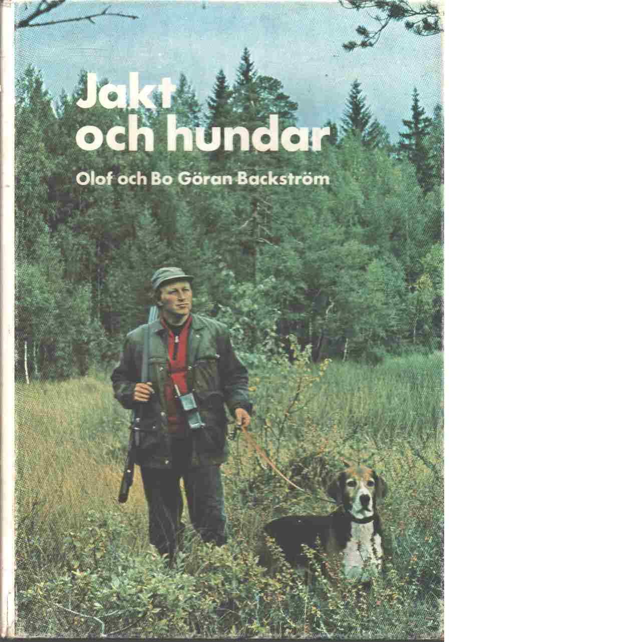 Jakt och hundar - Backström, Olof  och Backström, Bo Göran
