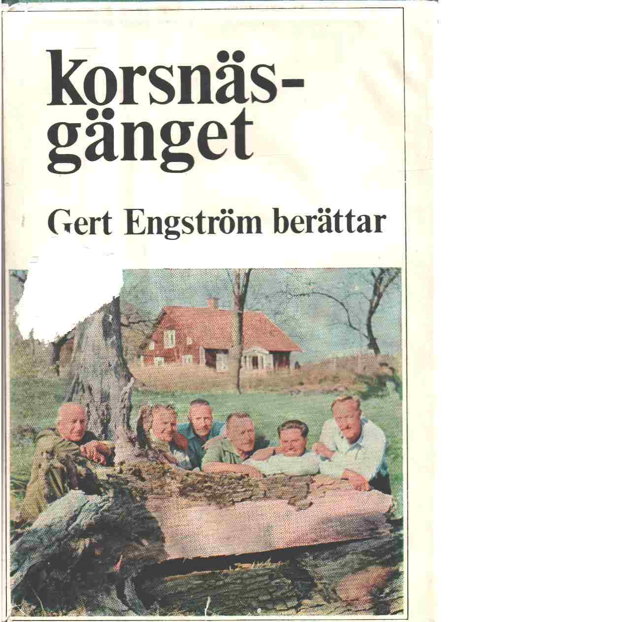 Korsnäsgänget. - Engström, Gert