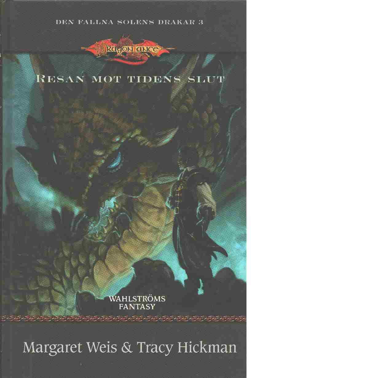 Resan mot tidens slut - Weis, Margaret och Hickman, Tracy