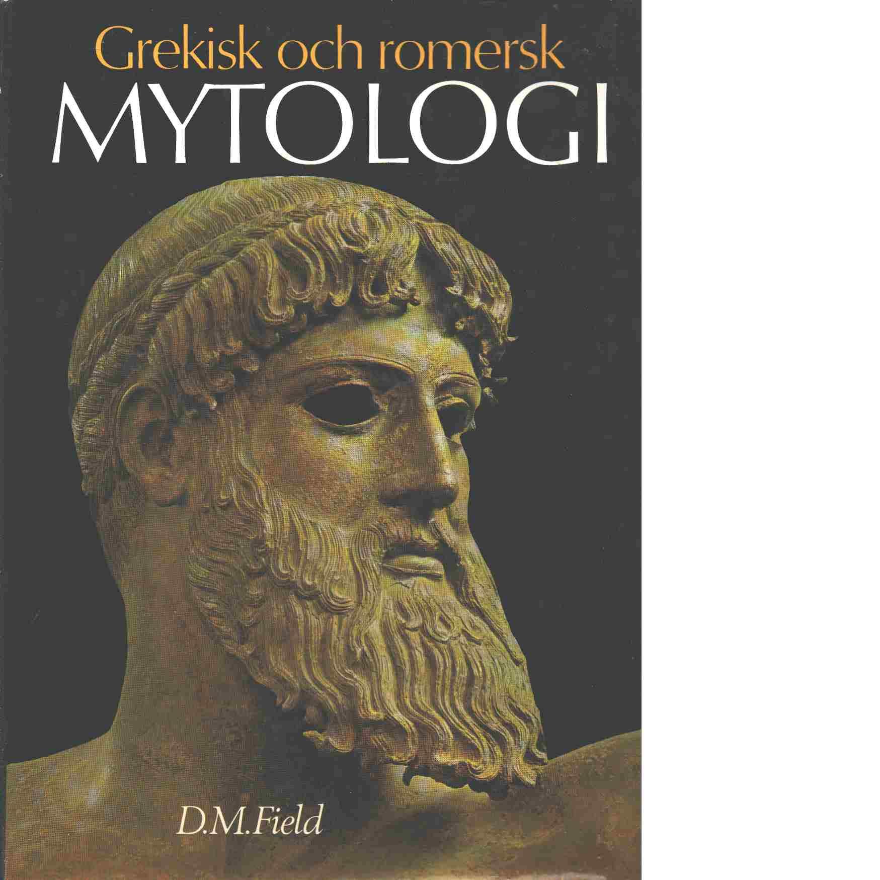 Grekisk och romersk mytologi - Field, D. M.