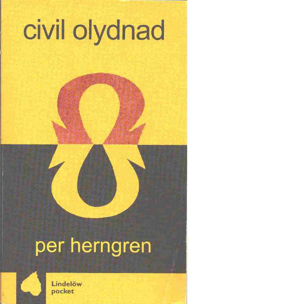 Civil olydnad : en dialog - Herngren, Per