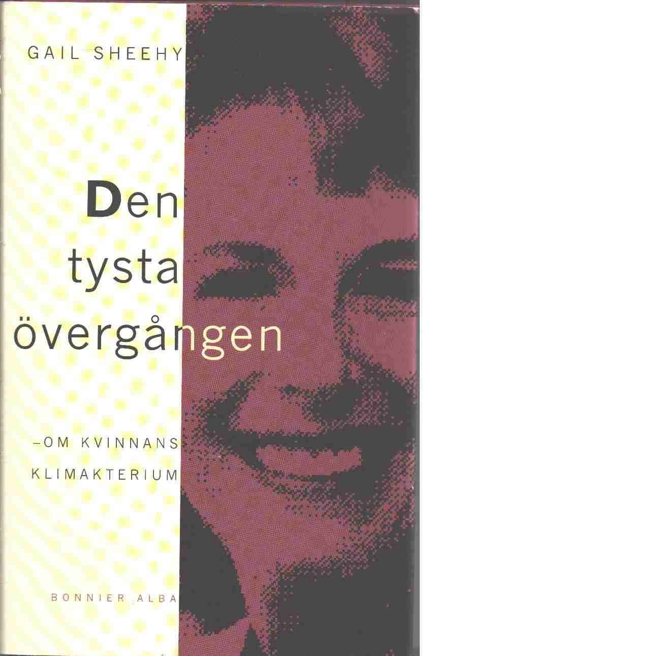 Den tysta övergången : om kvinnans klimakterium - Sheehy, Gail