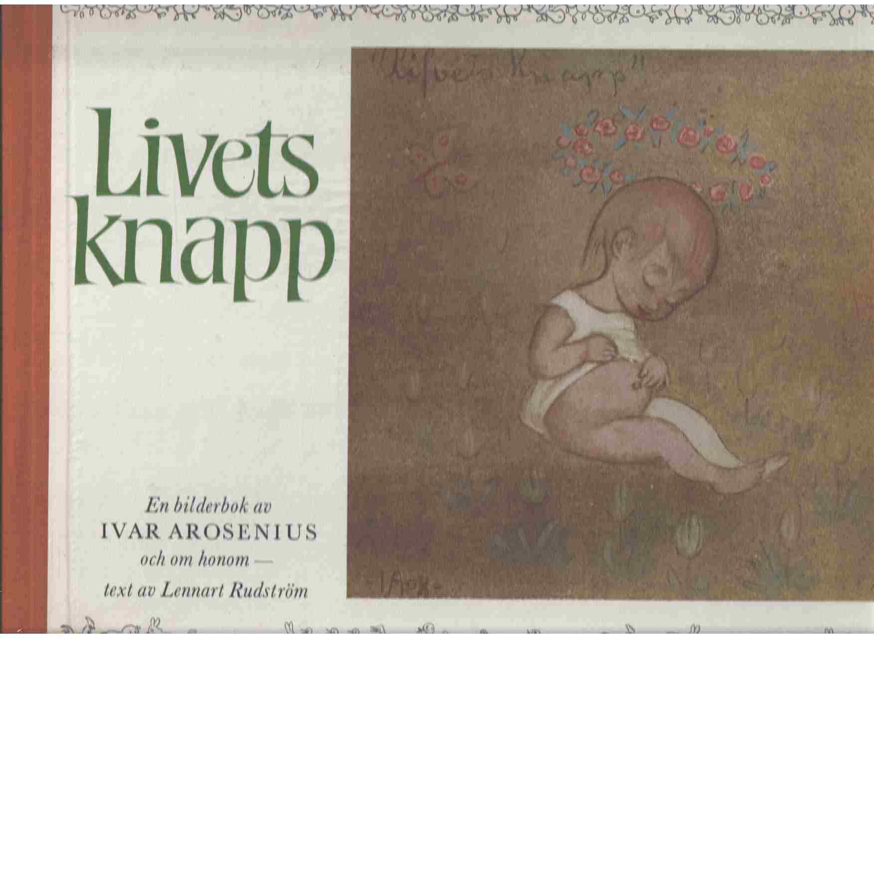 Livets knapp : en bilderbok av Ivar Arosenius och om honom - Arosenius, Ivar och Rudström, Lennart